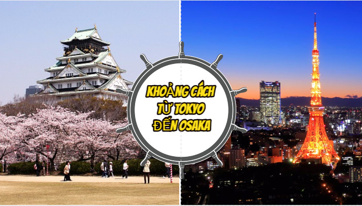 Tokyo cách Osaka bao xa? Những phương tiện mà bạn có thể lựa chọn