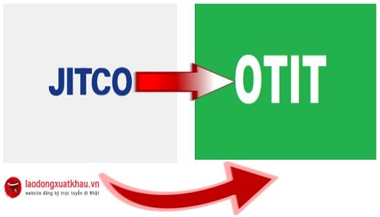 JITCO chính thức dừng hoạt động, tìm hiểu tổ chức OTIT - đơn vị hỗ trợ thực tập sinh mới