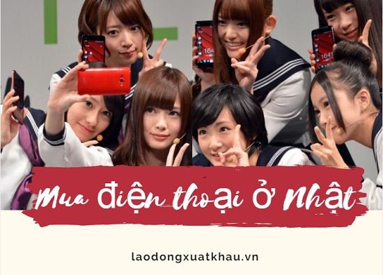 3 Lưu ý giúp bạn mua điện thoại ở Nhật rẻ bằng 1/2 Việt Nam