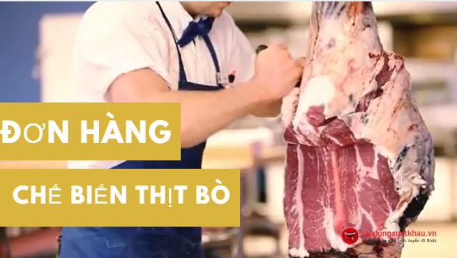 Tiêu điểm đơn hàng chế biến thịt bò tháng 01/2021 tại Nhật dành cho 10 nam