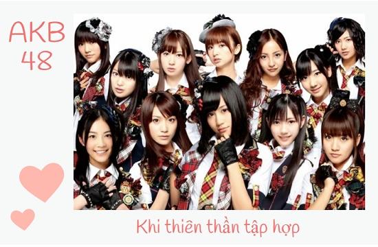 AKB48 - nhóm nhạc mệnh danh thiên thần nước Nhật