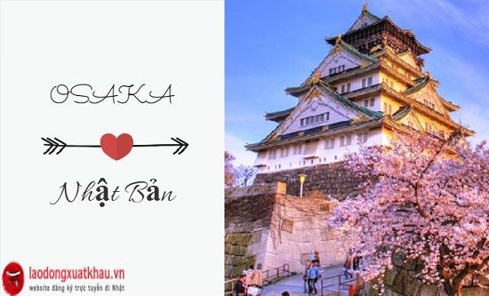 4 lý do khiến Osaka Nhật Bản trở thành địa chỉ lý tưởng đi Xuất khẩu lao động