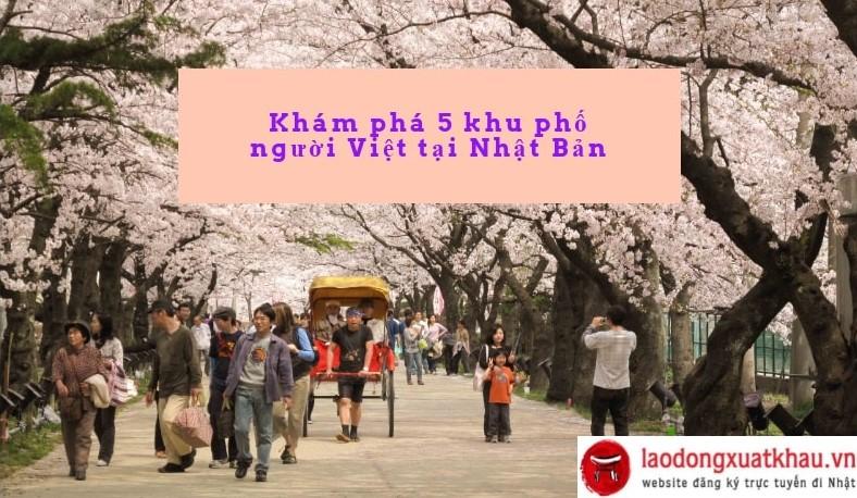 Khám phá 5 khu phố người Việt tại Nhật Bản