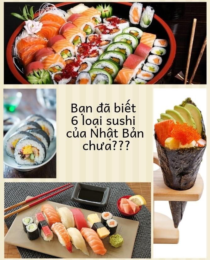 Bạn đã biết 6 loại sushi của Nhật Bản chưa???