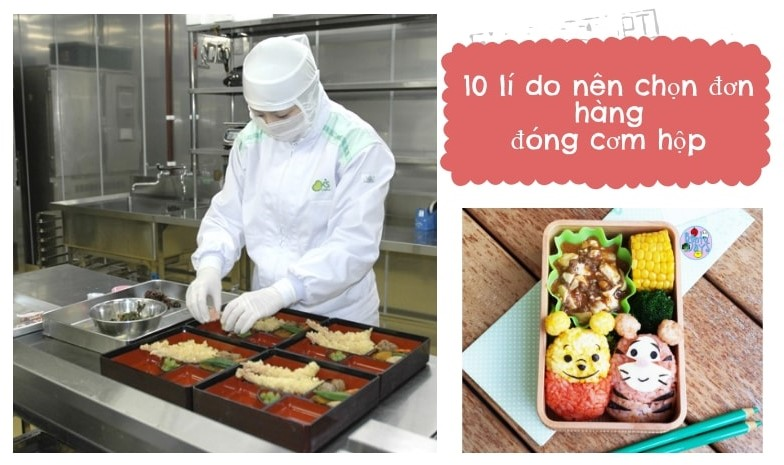 10 lý do nên chọn đơn hàng đóng cơm hộp tại Nhật Bản