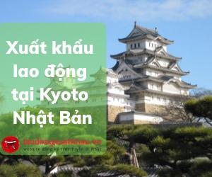 Những đơn hàng xuất khẩu lao động mới nhất tại tỉnh Kyoto Nhật Bản