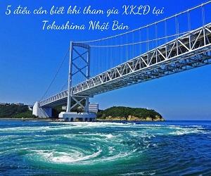 5 điều cần biết khi tham gia xuất khẩu lao động tại Tokushima Nhật Bản