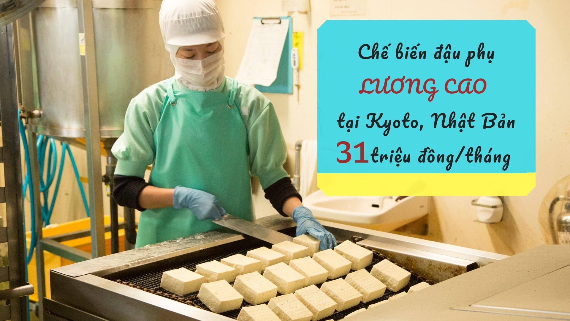 TUYỂN GẤP 15 nam/nữ làm đậu phụ tại Kyoto, Nhật Bản CỰC NHÀN, LƯƠNG CAO