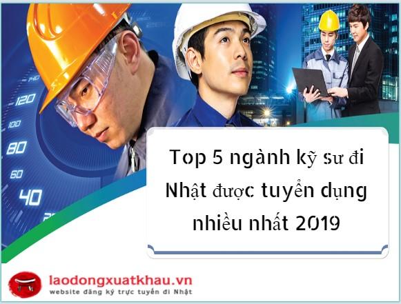 Top 5 ngành kỹ sư đi Nhật được tuyển dụng nhiều nhất 2020
