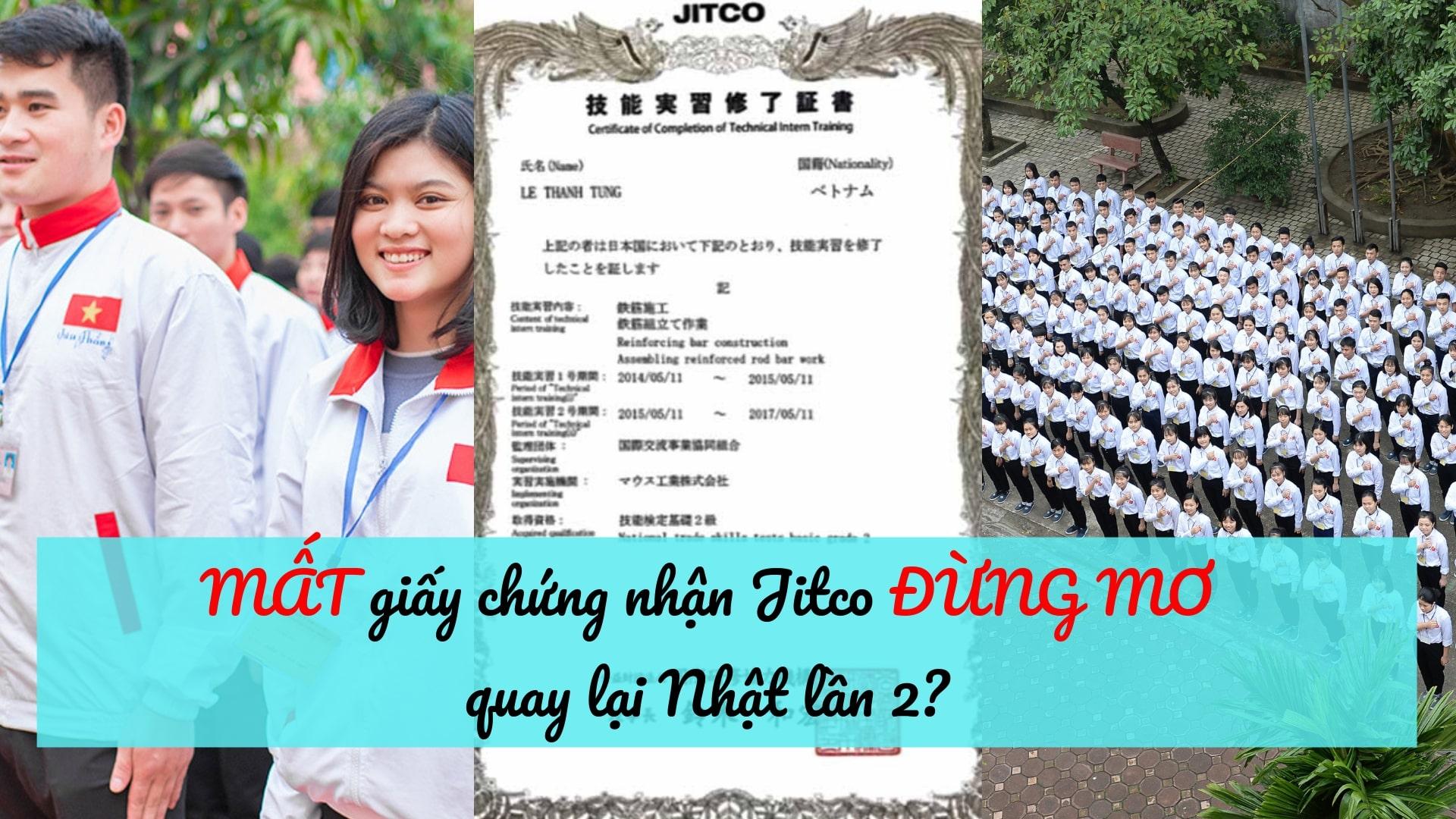 Mất giấy chứng nhận Jitco ĐỪNG MƠ quay lại Nhật lần 2?