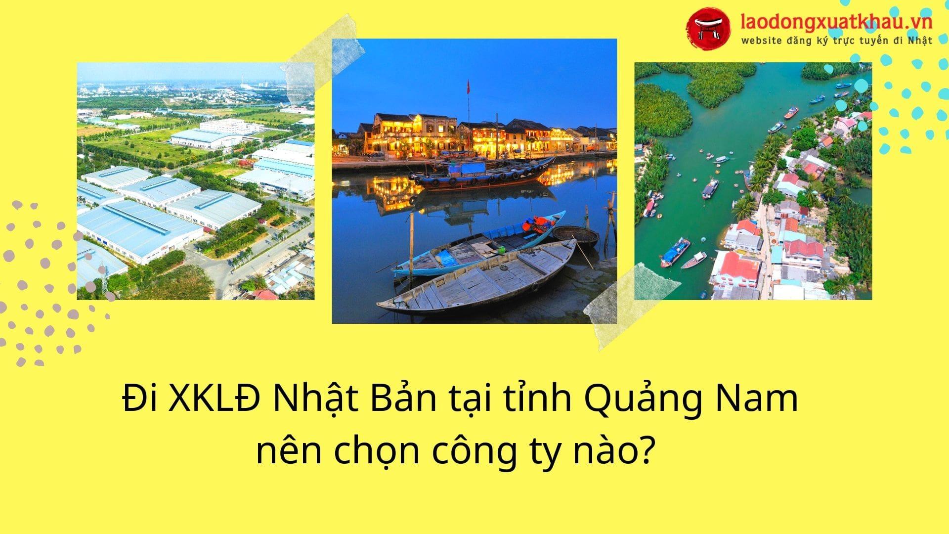 Mách bạn địa chỉ công ty xuất khẩu lao động Nhật Bản tại Quảng Nam uy tín