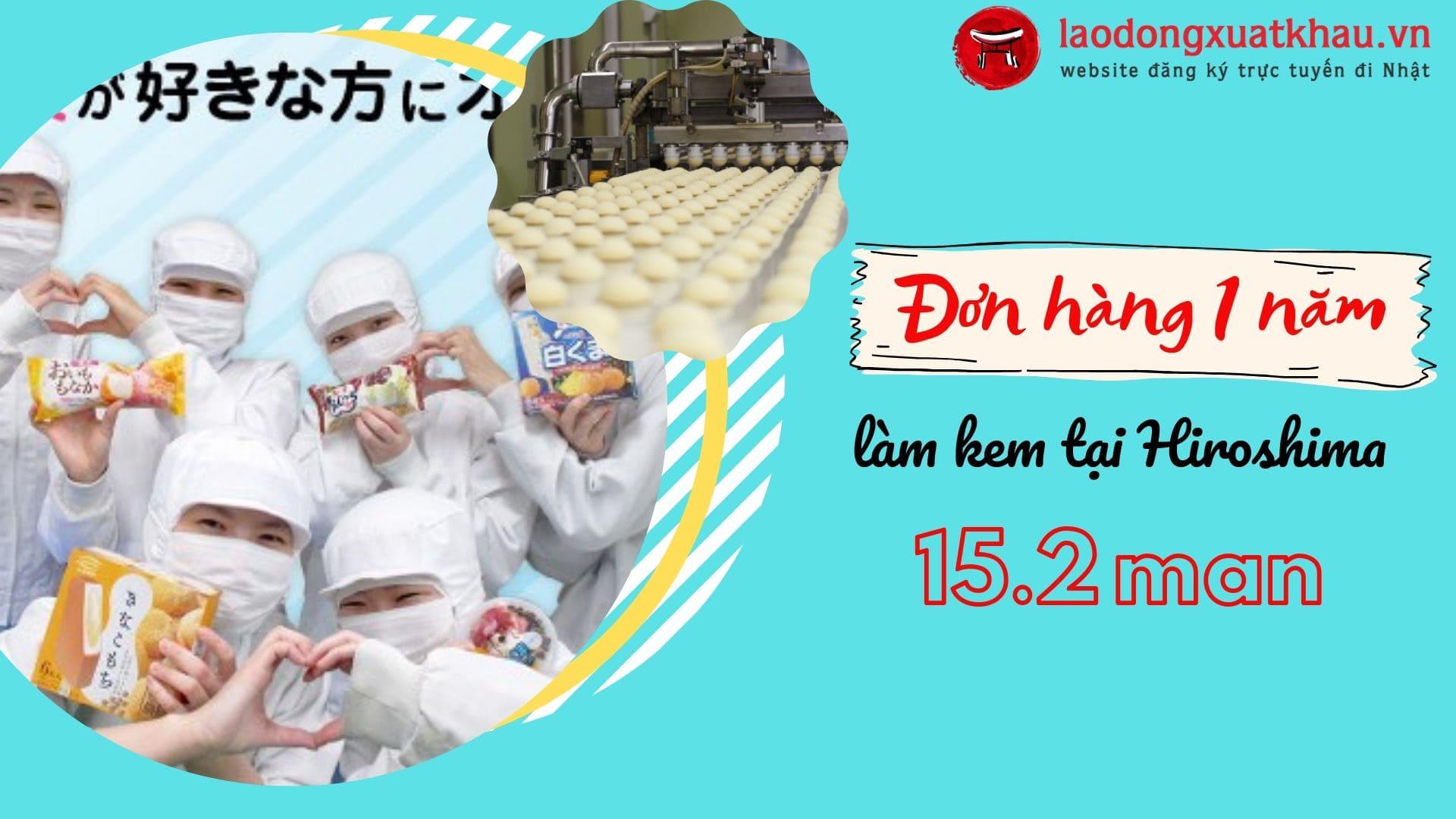 Đơn hàng 1 năm làm kem tại Hiroshima LƯƠNG CAO - cơ hội cho 20 nam/nữ