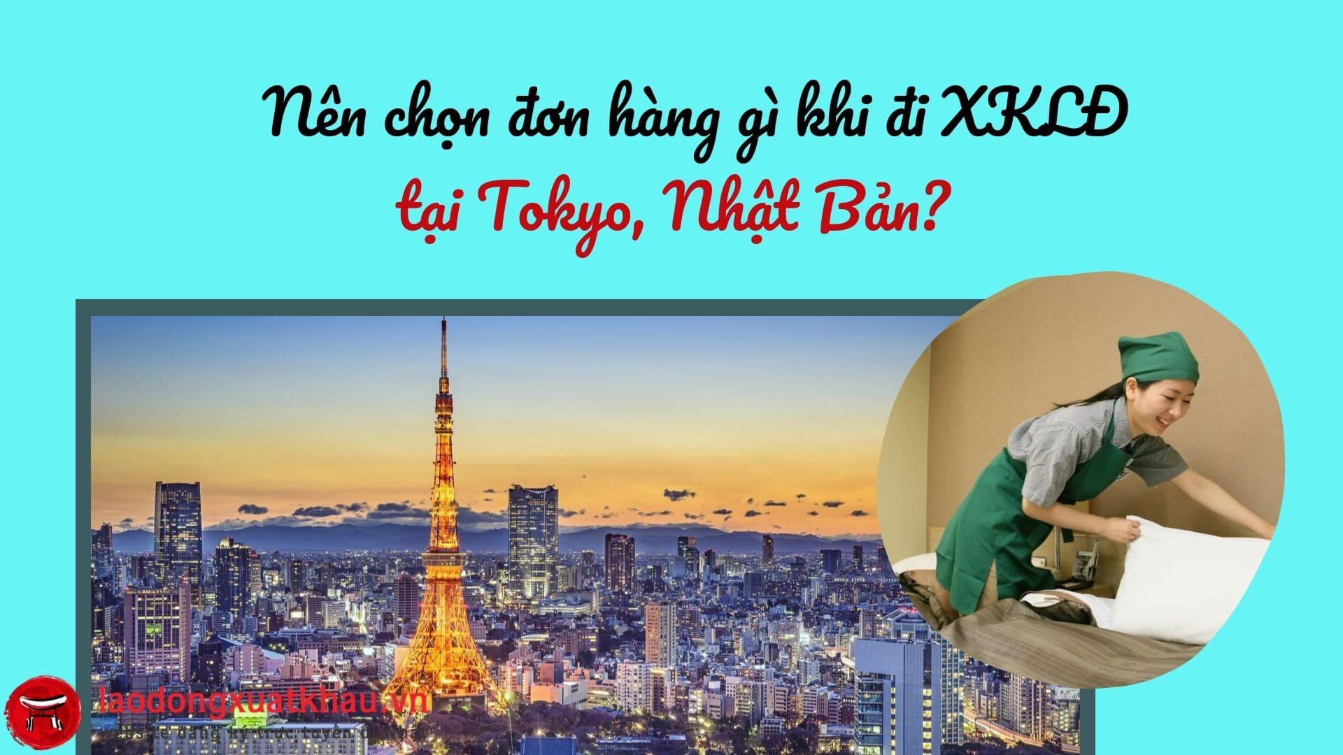 Bật mí top 10 đơn hàng tốt nhất nên chọn khi đi XKLĐ tại Tokyo, Nhật Bản