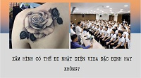 Xăm hình có thể đi Nhật diện visa đặc định hay không?
