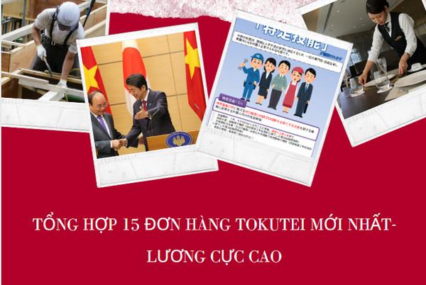Tổng hợp 15 đơn hàng tokutei mới nhất- lương cực cao